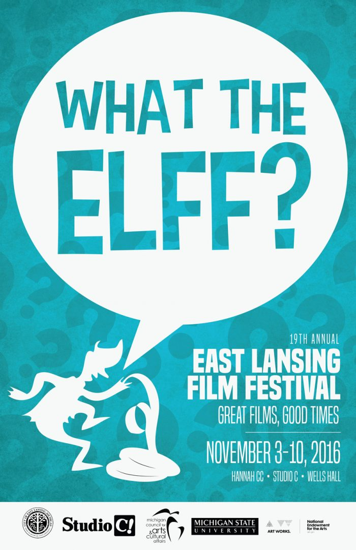 What the Elff? 19th Annual East Lansing Film Festival Great Films, Good Times